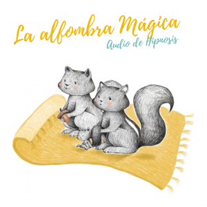 La Alfombra Mágica | Audio Hipnosis Infantil